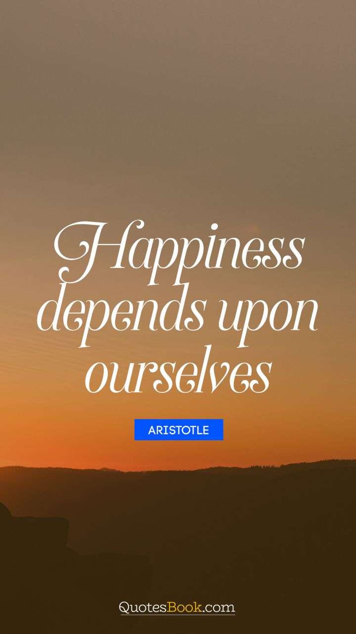 aristotle happiness depends upon ourselves