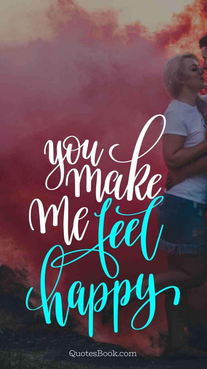 You Make Me Feel Happy Quotesbook