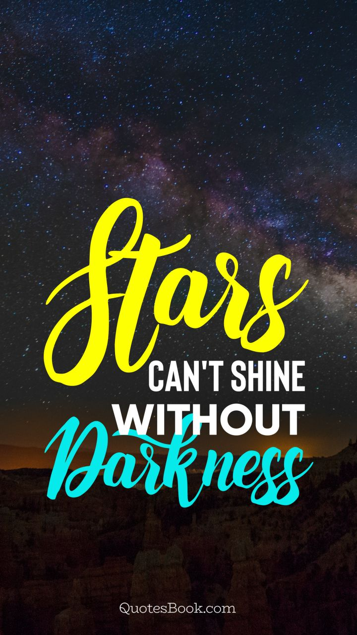 Stars Cant Shine Without Darkness Quotesbook