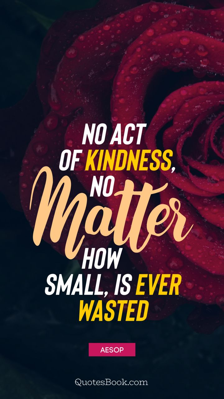 act of kindness What is act of kindness act of kindness(aok) is a group of kind hearted people who gathered to bring a change in the life of needy people, not only by providing monetary help but by providing.