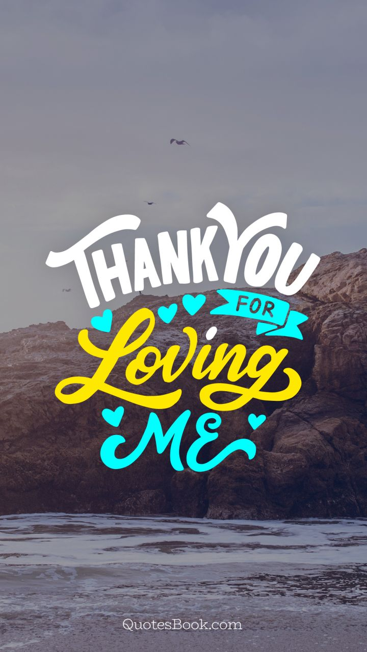 Thank You For Loving Me Quotes Thank you for loving me   QuotesBook Thank You For Loving Me Quotes