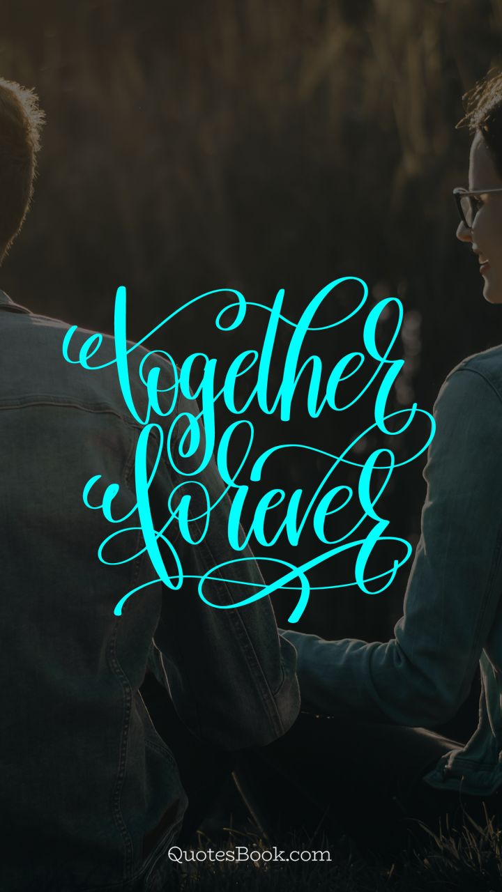 Together forever - QuotesBook