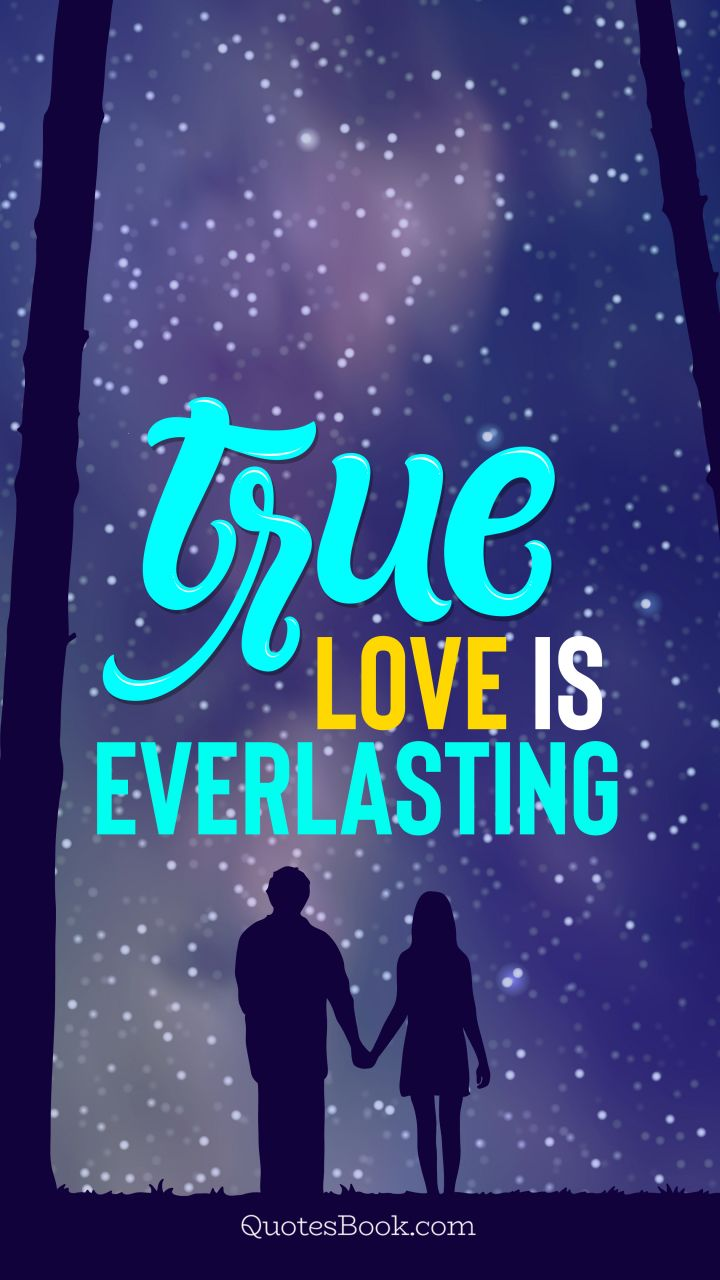 True love is everlasting