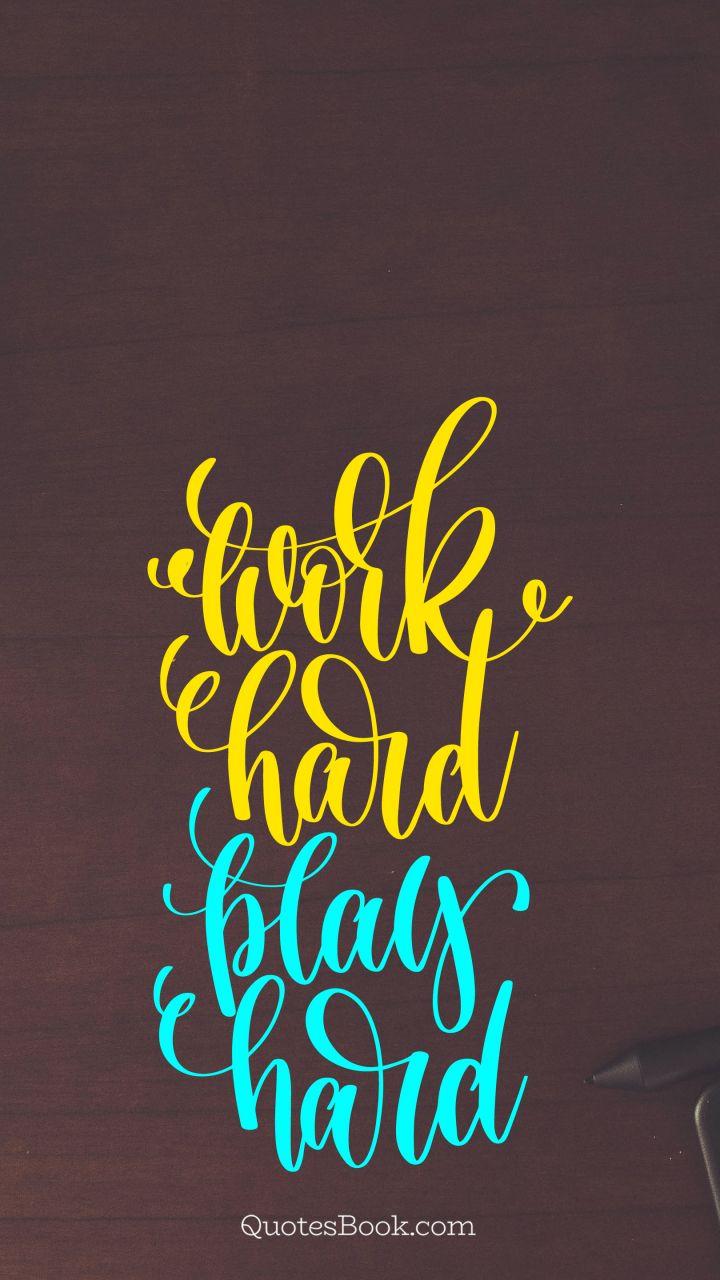 Work Hard Play Hard Quotesbook
