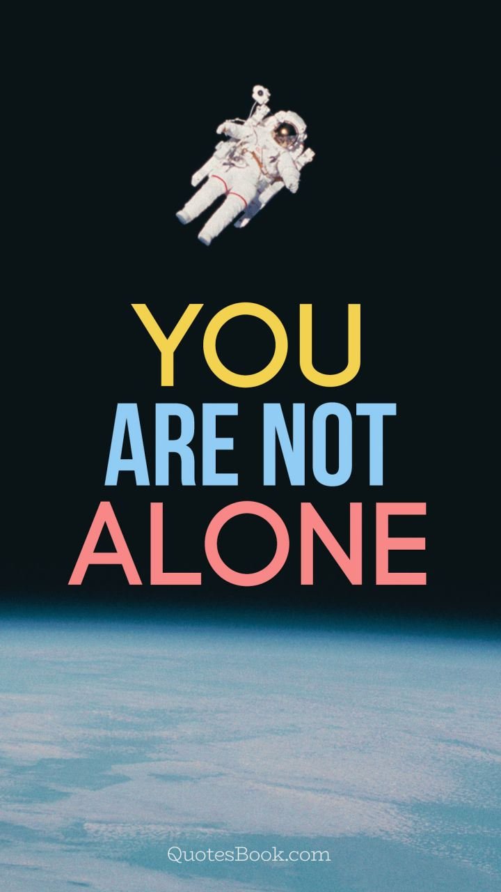You Are Not Alone Quotesbook