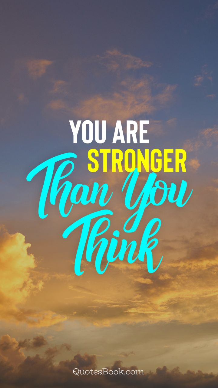 You Are Stronger Than You Think Quotesbook