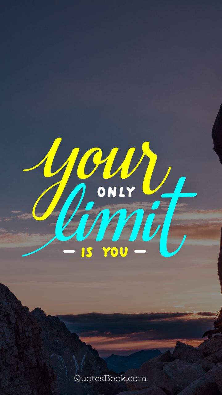 Your Only Limit Is You Page 3 Quotesbook