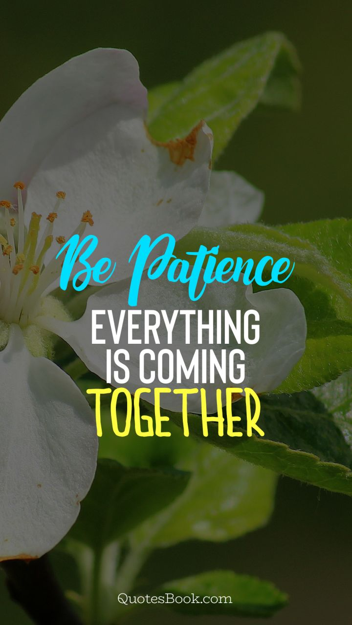 Be patience. Everything is coming together