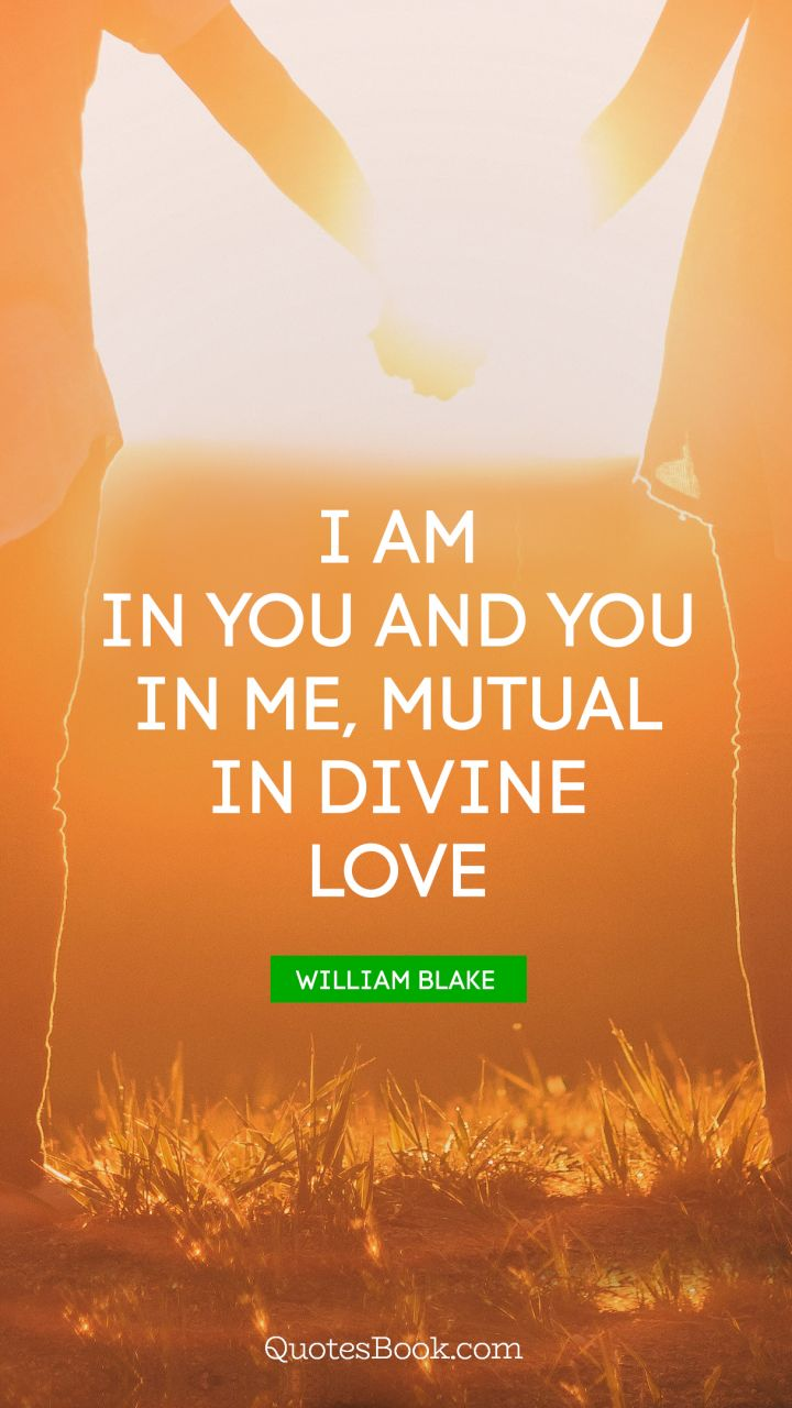 Quote I Am In You And You In Me, Mutual In Divine Love.   Quote