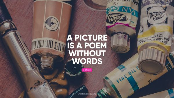 Search Results Quote - A picture is a poem without words. Horace