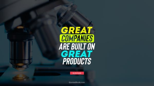 Great companies are built on great products