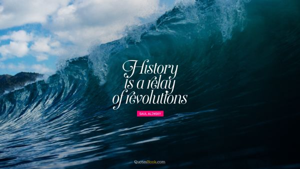 History is a relay of revolutions