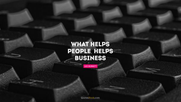 What helps people, helps business