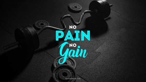 Search Results Quote - No pain, no gain. Unknown Authors