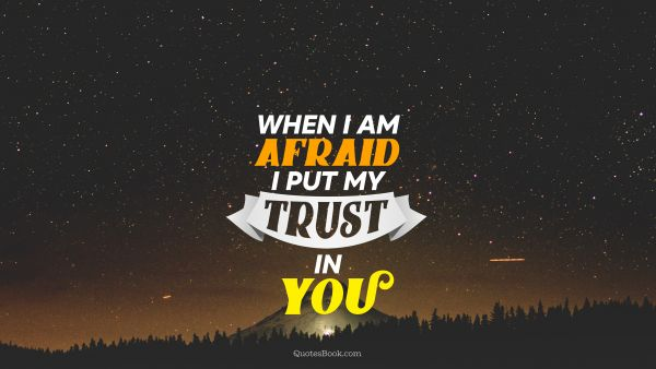 When i am afraid i put my trust in you