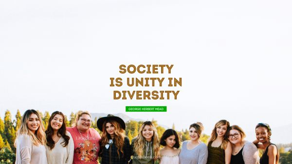 Society is unity in diversity