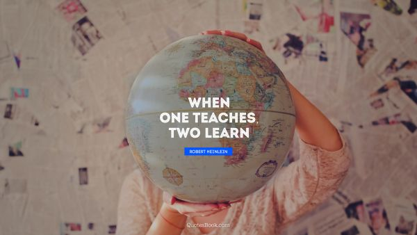 When one teaches, two learn