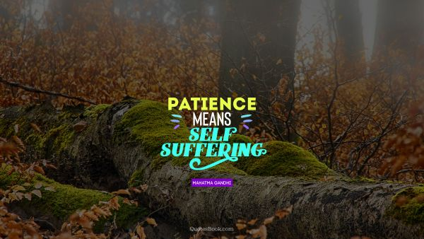 Patience means self-suffering
