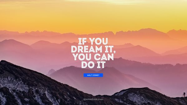 If you dream it, you can do it