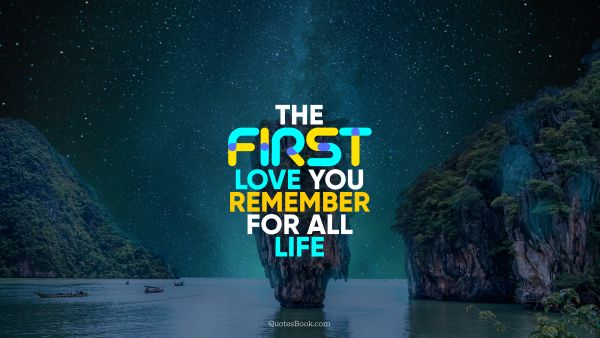 The first love you remember for all life