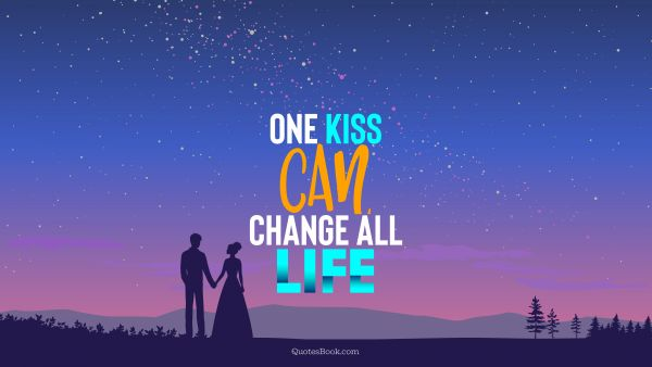 One kiss can change all life