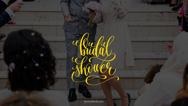 Marriage Quote - Bridal shower. Unknown Authors