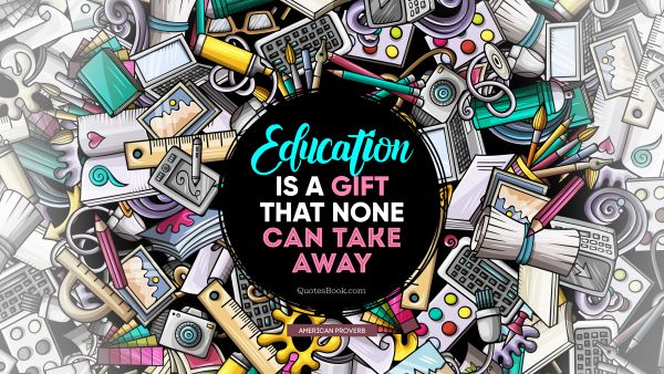 Education is a gift that none can take away