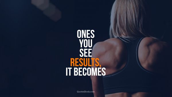 Ones you see results, it becomes 