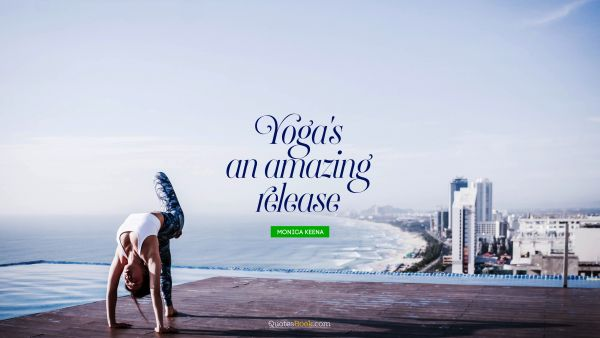 Yoga's an amazing release