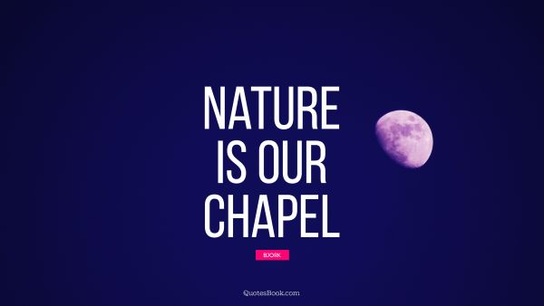 Nature is our chapel