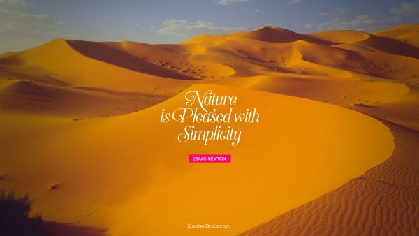 Search Results Quote - Nature is pleased with simplicity. Isaac Newton