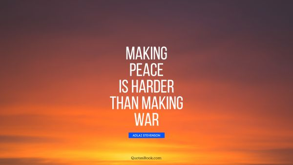 Making peace is harder than making war