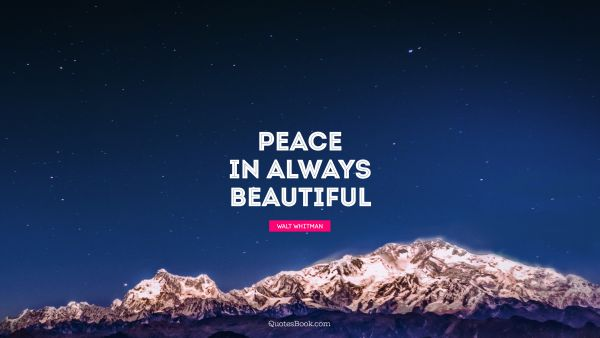 Peace in always beautiful