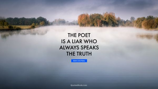 The poet is a liar who always speaks the truth