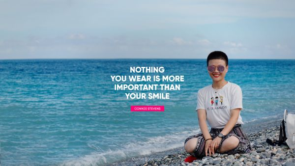 Nothing you wear is more important than your smile