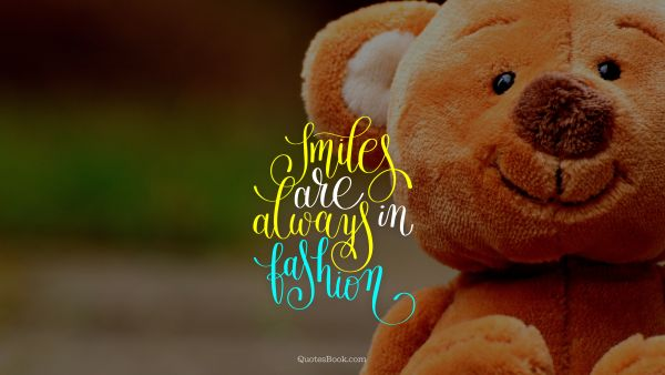 Smile Quote - Smiles are always in fashion. Unknown Authors