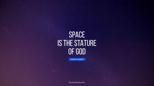 Space is the stature of God