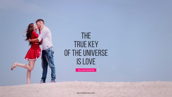 The true key of the universe is love