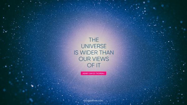 The universe is wider than our views of it