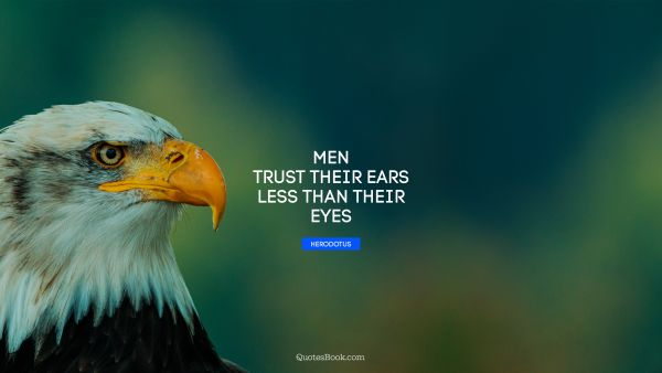 Men trust their ears less than their eyes