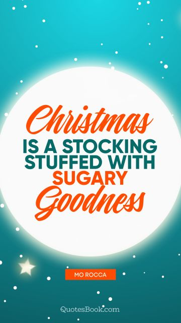 Christmas is a stocking stuffed with sugary goodness