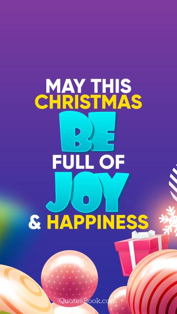 RECENT QUOTES Quote - May this Christmas be full of joy and happiness. QuotesBook