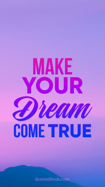 Search Results Quote - Make your dreams come true. Unknown Authors