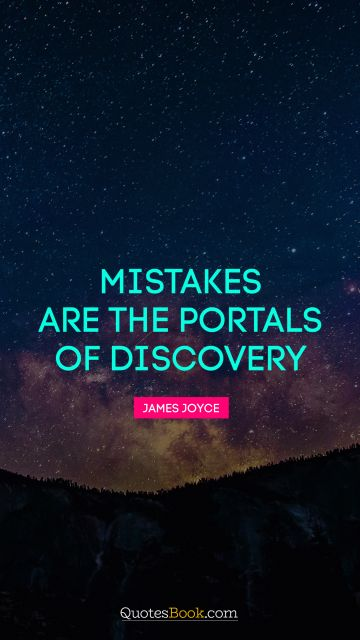 QUOTES BY Quote - Mistakes are the portals of discovery. James Joyce