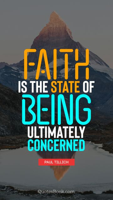 Faith is the state of being ultimately concerned