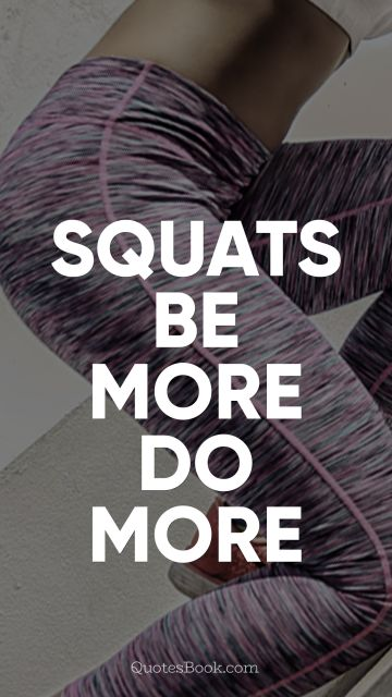 Squats be more do more