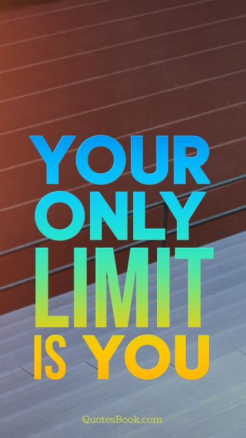 Search Results Quote - Your only limit is you. Unknown Authors