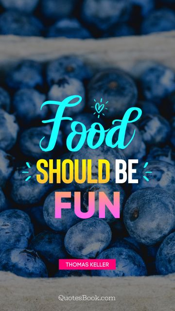 Food should be fun