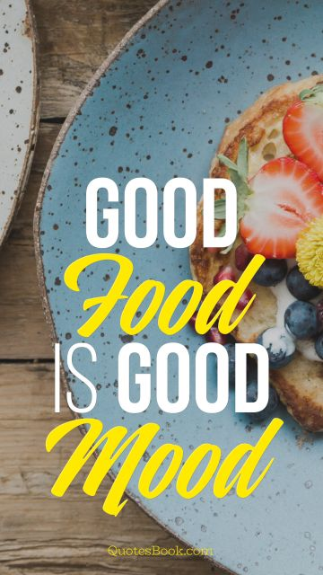 Good Food is Good Mood