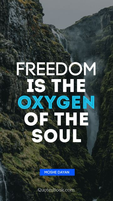 Search Results Quote - Freedom is the oxygen of the soul. Unknown Authors